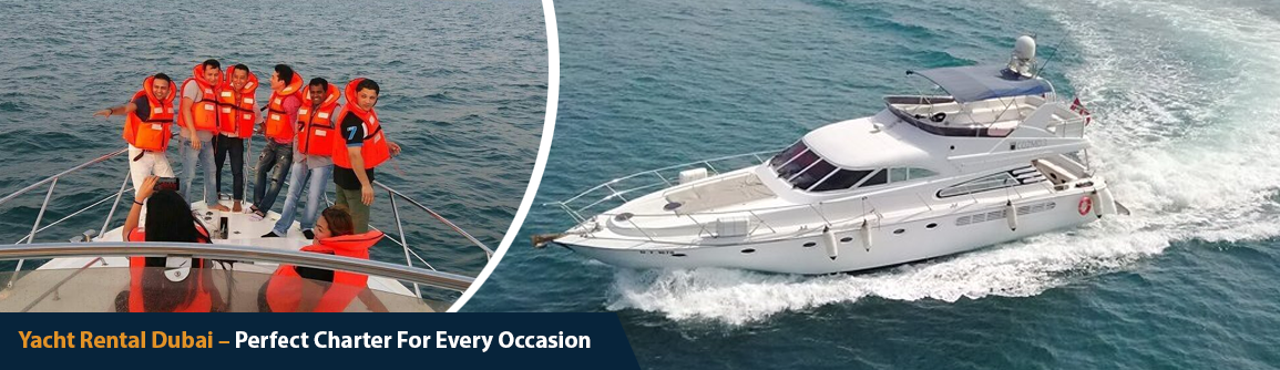 Yacht Rental Dubai Perfect Charter For Every Occasion