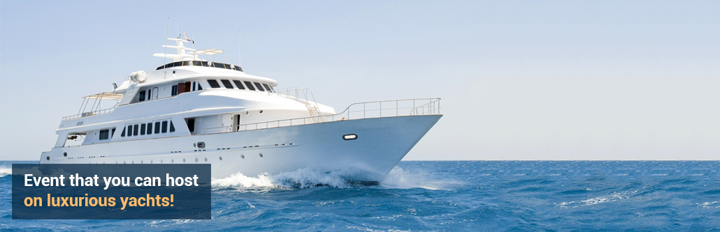 Event you can host on luxurious yachts
