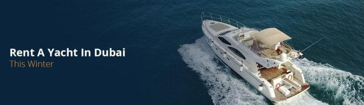 Rent a yacht in Dubai this winter